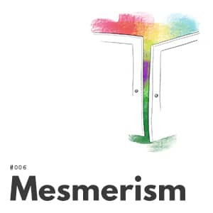 Artwork for episode 006, Mesmerism