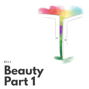 Artwork for episode 013, Beauty Part 1