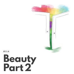 Artwork for episode 014, Beauty Part 2